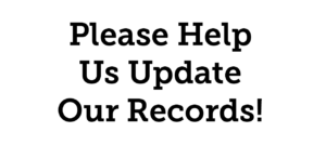 Please Help Us Update Our Records
